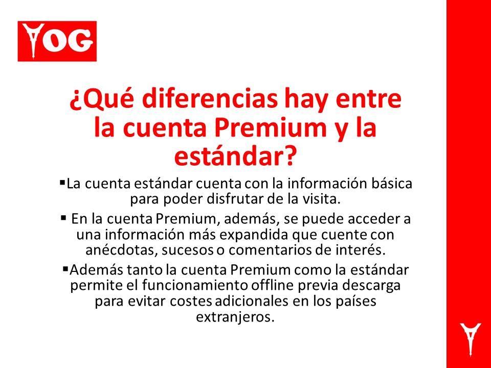 ¿Qué diferencias hay entre la cuenta Premium y la estándar.