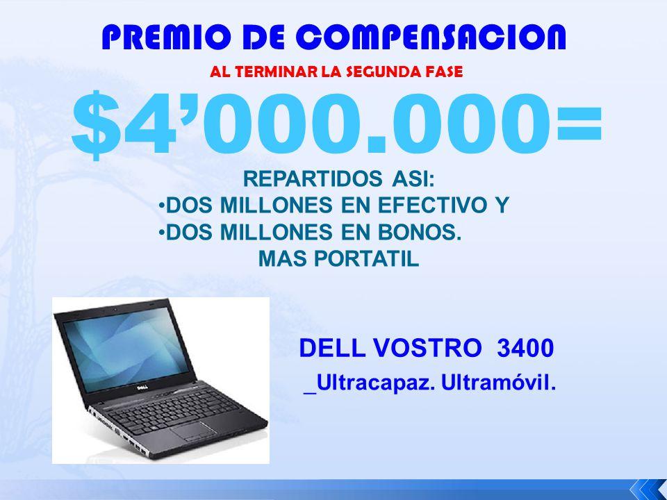 PREMIO DE COMPENSACION $4000.000= AL TERMINAR LA SEGUNDA FASE DELL VOSTRO 3400 _Ultracapaz.