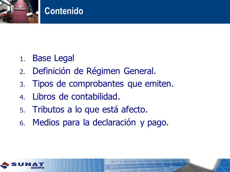 Contenido 1.Base Legal 2. Definición de Régimen General.