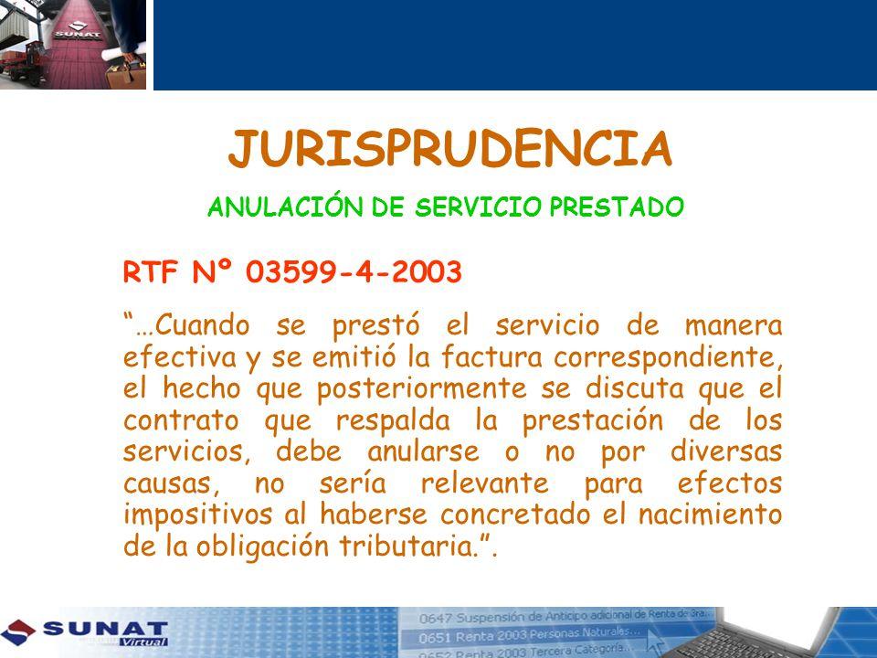 JURISPRUDENCIA ANULACIÓN DE SERVICIO PRESTADO RTF Nº 03599-4-2003 …Cuando se prestó el servicio de manera efectiva y se emitió la factura correspondie