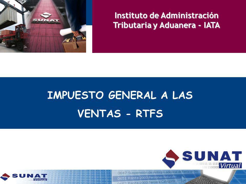 IMPUESTO GENERAL A LAS VENTAS - RTFS Instituto de Administración Tributaria y Aduanera - IATA