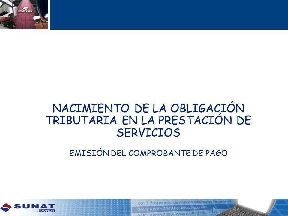 NACIMIENTO DE LA OBLIGACIÓN TRIBUTARIA EN LA PRESTACIÓN DE SERVICIOS EMISIÓN DEL COMPROBANTE DE PAGO