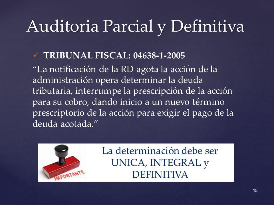 TRIBUNAL FISCAL: 04638-1-2005 La notificación de la RD agota la acción de la administración opera determinar la deuda tributaria, interrumpe la prescripción de la acción para su cobro, dando inicio a un nuevo término prescriptorio de la acción para exigir el pago de la deuda acotada.