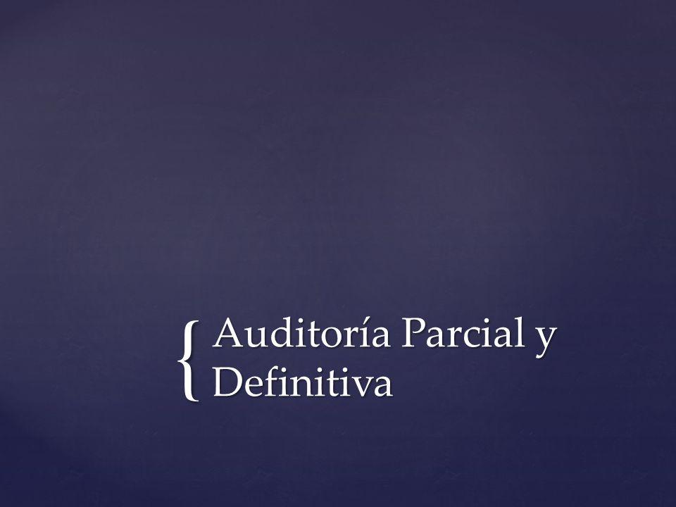 { Auditoría Parcial y Definitiva