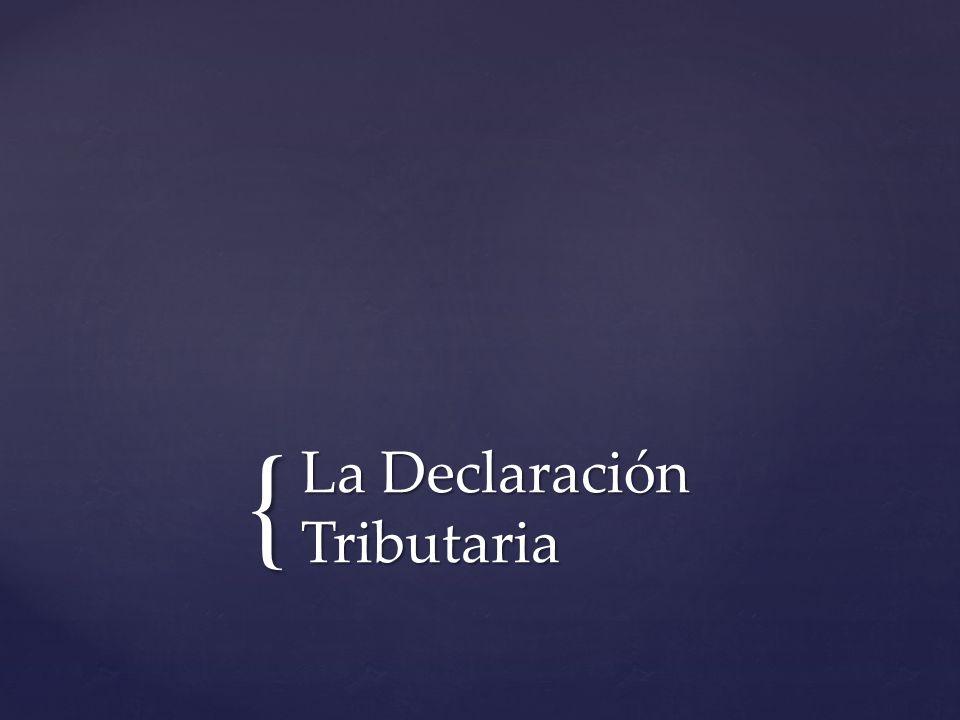 { La Declaración Tributaria