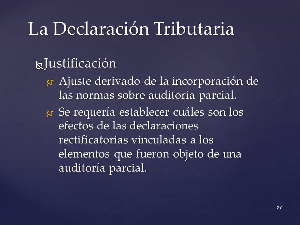Justificación Justificación Ajuste derivado de la incorporación de las normas sobre auditoria parcial.