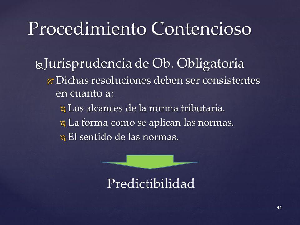 Jurisprudencia de Ob. Obligatoria Jurisprudencia de Ob. Obligatoria Dichas resoluciones deben ser consistentes en cuanto a: Dichas resoluciones deben