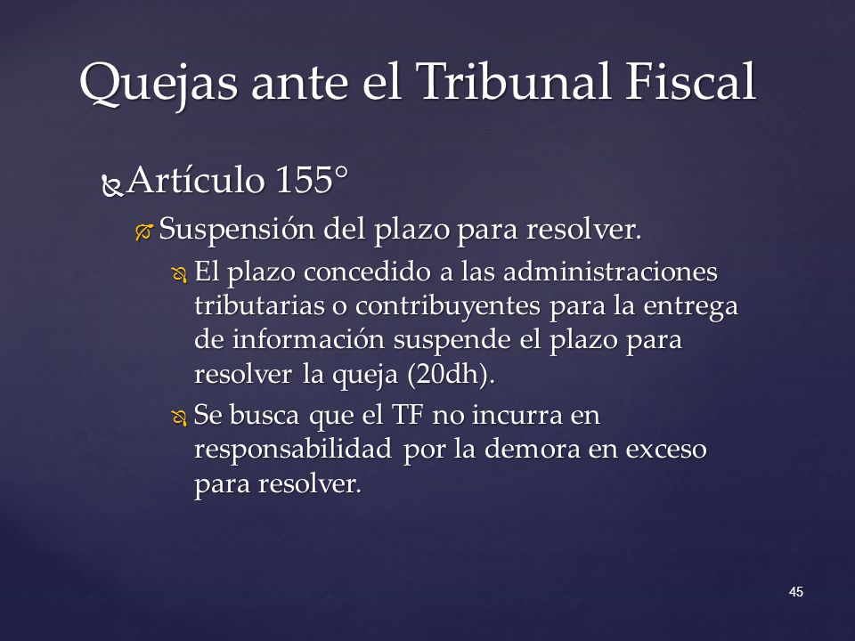 Artículo 155° Artículo 155° Suspensión del plazo para resolver. Suspensión del plazo para resolver. El plazo concedido a las administraciones tributar