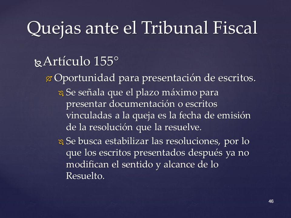 Artículo 155° Artículo 155° Oportunidad para presentación de escritos. Oportunidad para presentación de escritos. Se señala que el plazo máximo para p