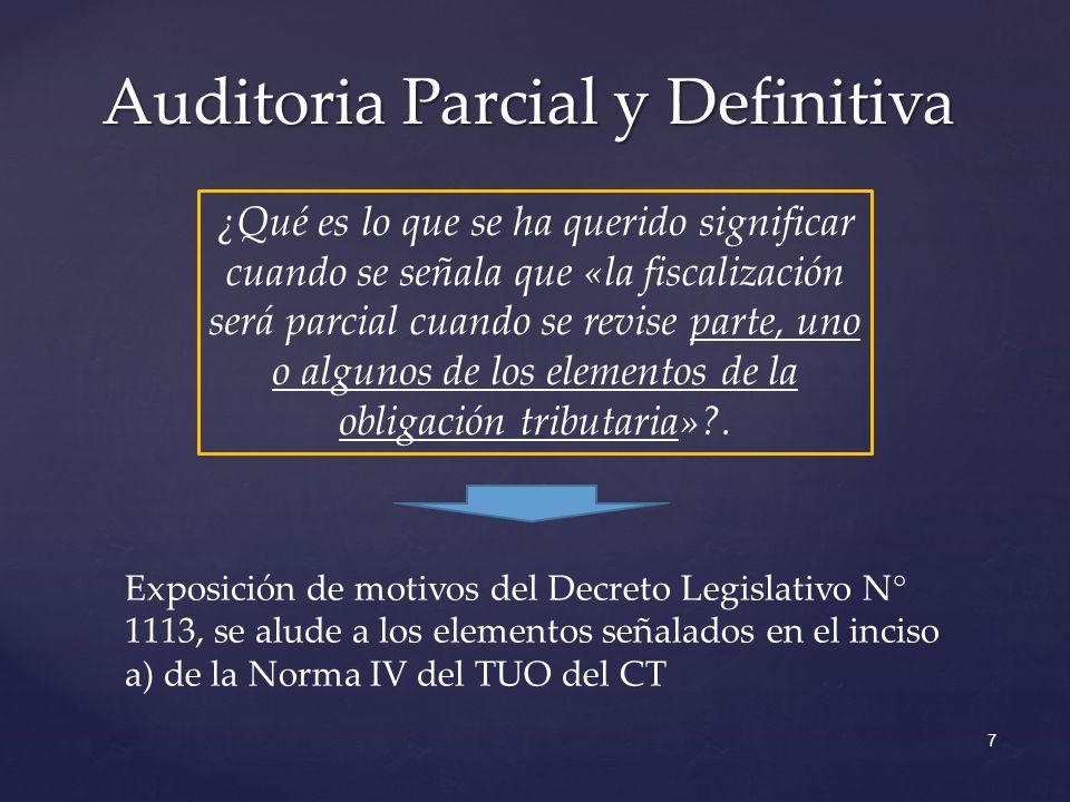 Auditoria Parcial y Definitiva ¿Qué es lo que se ha querido significar cuando se señala que «la fiscalización será parcial cuando se revise parte, uno o algunos de los elementos de la obligación tributaria»?.