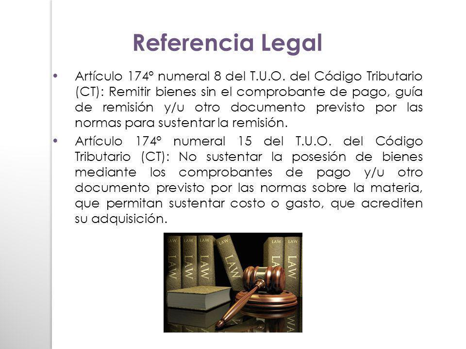 Artículo 174° numeral 8 del T.U.O. del Código Tributario (CT): Remitir bienes sin el comprobante de pago, guía de remisión y/u otro documento previsto