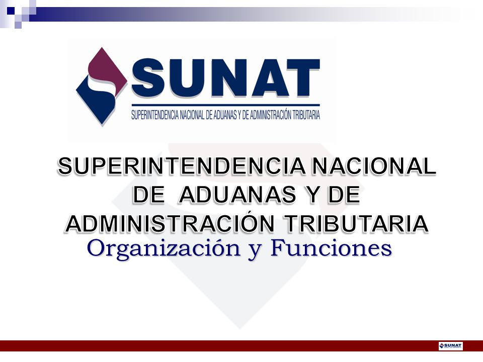 CONTENIDOCONTENIDO La SUNAT Finalidad Visión Misión Valores Estructura organizacional Ambito de acción Funciones