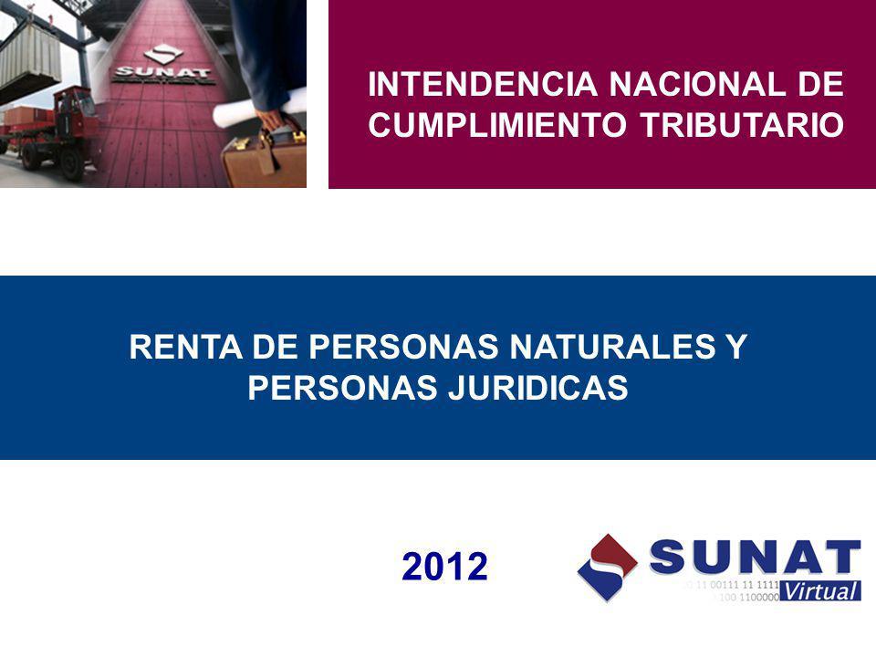 RENTA DE PERSONAS NATURALES Y PERSONAS JURIDICAS 2012 INTENDENCIA NACIONAL DE CUMPLIMIENTO TRIBUTARIO
