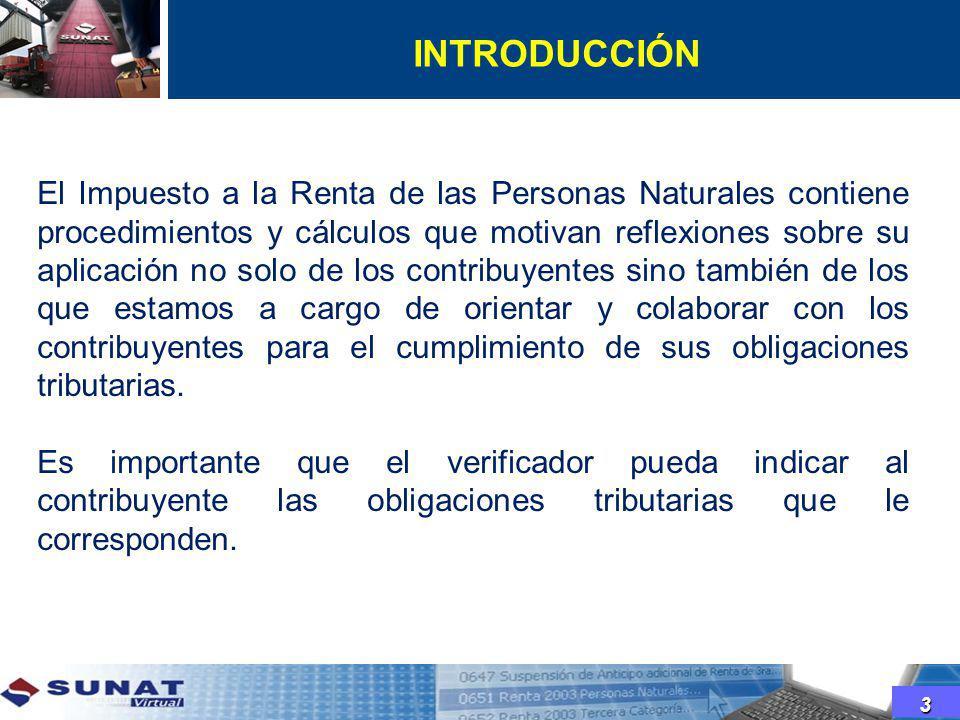 INTRODUCCIÓN 3 El Impuesto a la Renta de las Personas Naturales contiene procedimientos y cálculos que motivan reflexiones sobre su aplicación no solo