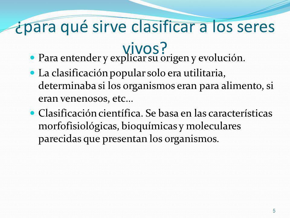 ¿para qué sirve clasificar a los seres vivos? Para entender y explicar su origen y evolución. La clasificación popular solo era utilitaria, determinab