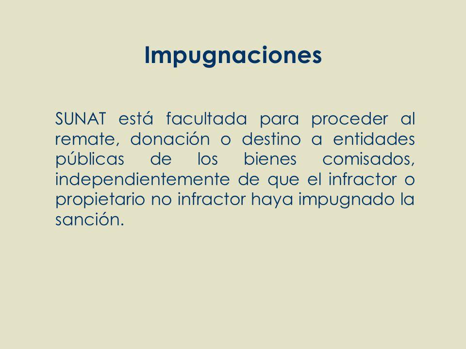 Impugnaciones SUNAT está facultada para proceder al remate, donación o destino a entidades públicas de los bienes comisados, independientemente de que