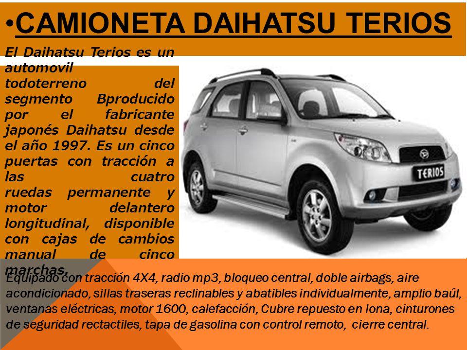 CAMIONETA DAIHATSU TERIOS El Daihatsu Terios es un automovil todoterreno del segmento Bproducido por el fabricante japonés Daihatsu desde el año 1997.