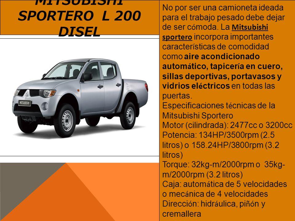 MITSUBISHI SPORTERO L 200 DISEL No por ser una camioneta ideada para el trabajo pesado debe dejar de ser c ó moda. La Mitsubishi sportero incorpora im