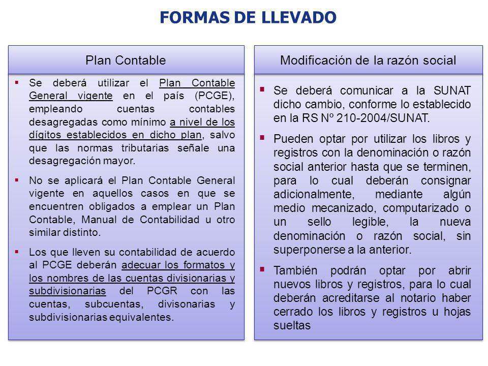 FORMAS DE LLEVADO Se deberá utilizar el Plan Contable General vigente en el país (PCGE), empleando cuentas contables desagregadas como mínimo a nivel