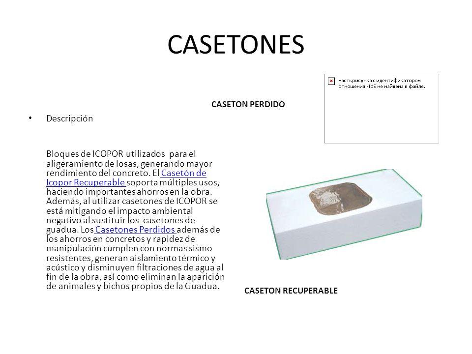 CASETONES CASETON PERDIDO Descripción Bloques de ICOPOR utilizados para el aligeramiento de losas, generando mayor rendimiento del concreto. El Casetó