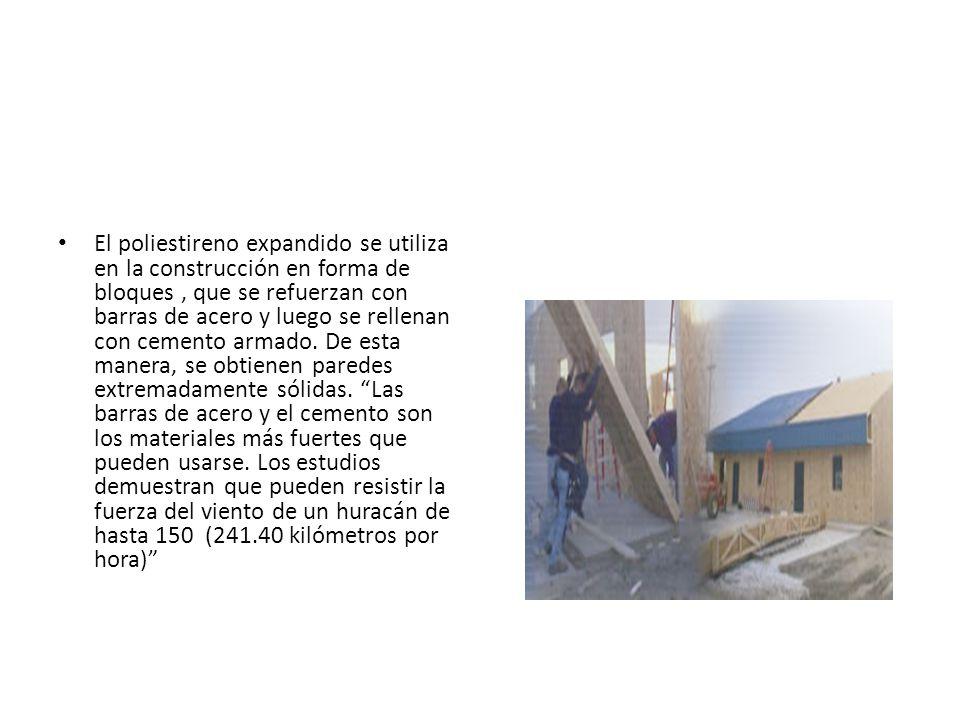 El poliestireno expandido se utiliza en la construcción en forma de bloques, que se refuerzan con barras de acero y luego se rellenan con cemento arma