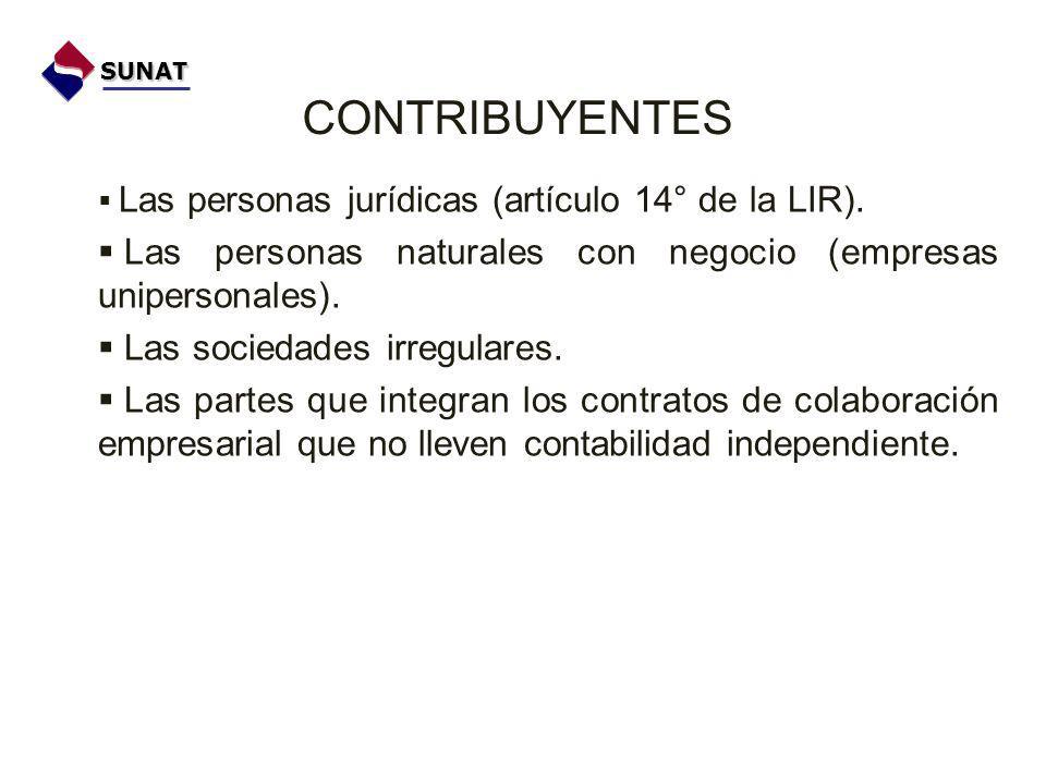 CONTRIBUYENTES Las personas jurídicas (artículo 14° de la LIR).