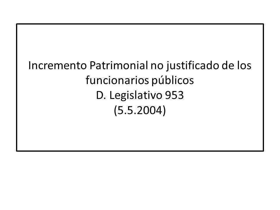 Incremento Patrimonial no justificado de los funcionarios públicos D. Legislativo 953 (5.5.2004)