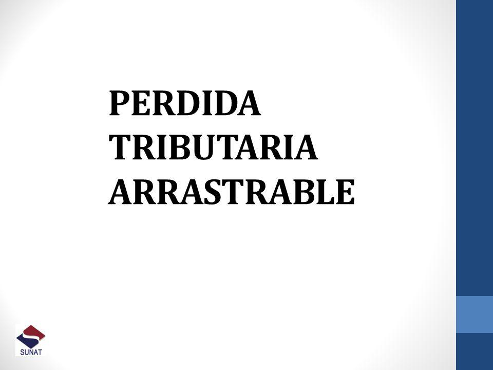 PERDIDA TRIBUTARIA ARRASTRABLE