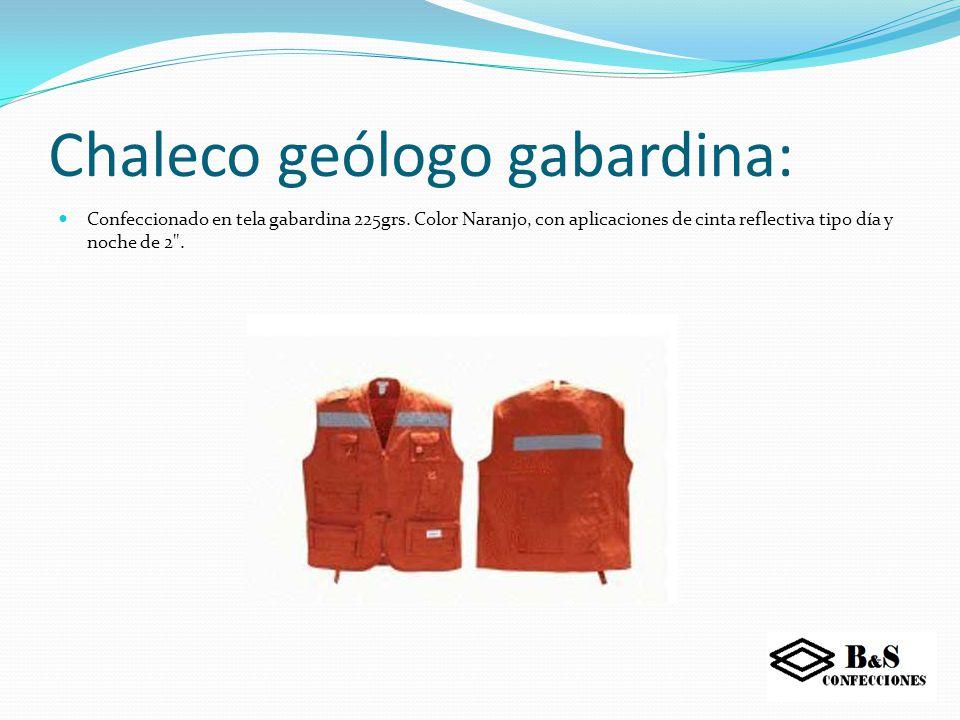 Chaleco geólogo: Fabricado en tela POPLIN (65% Poliéster, 35% Algodón) para que resulte liviano. Posee 14 bolsillos y cinta reflectante.
