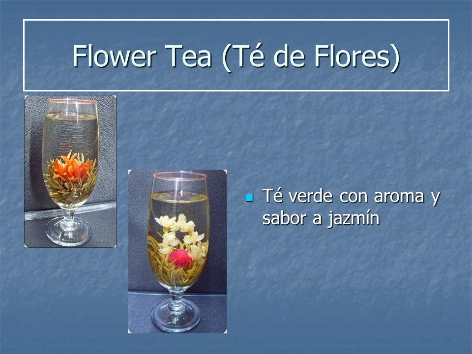 Flower Tea (Té de Flores) Té verde con aroma y sabor a jazmín Té verde con aroma y sabor a jazmín