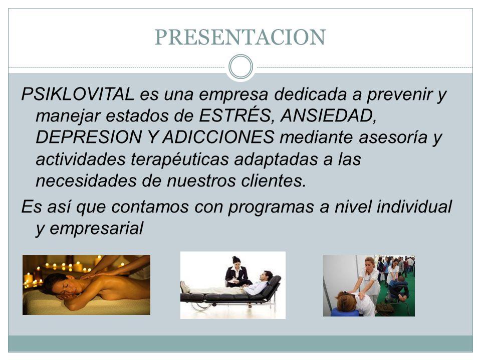 PRESENTACION PSIKLOVITAL es una empresa dedicada a prevenir y manejar estados de ESTRÉS, ANSIEDAD, DEPRESION Y ADICCIONES mediante asesoría y activida
