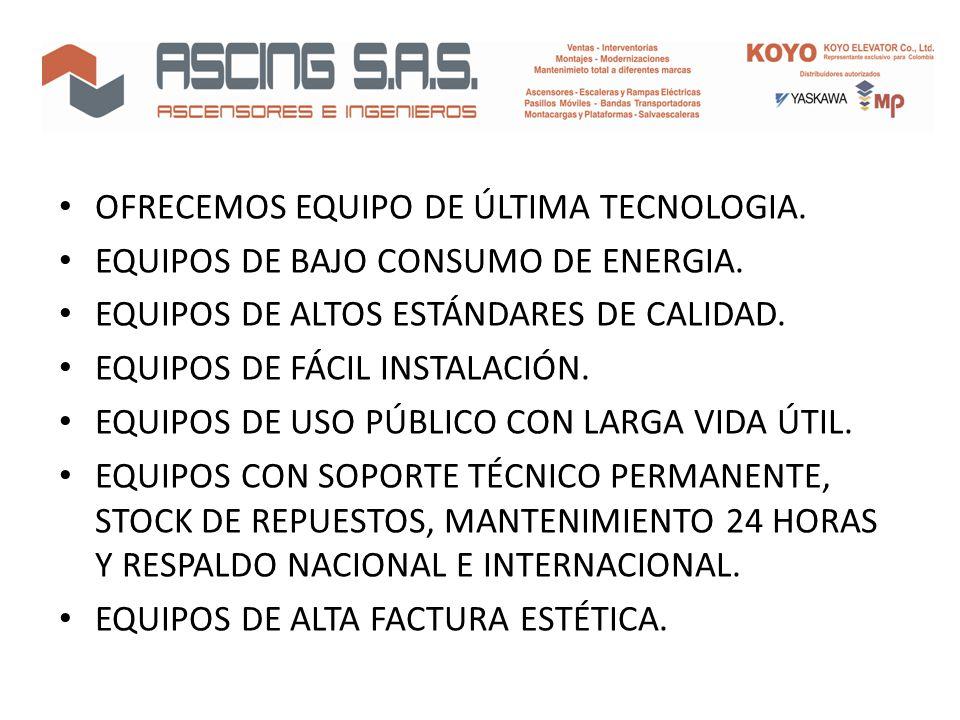 OFRECEMOS EQUIPO DE ÚLTIMA TECNOLOGIA.EQUIPOS DE BAJO CONSUMO DE ENERGIA.