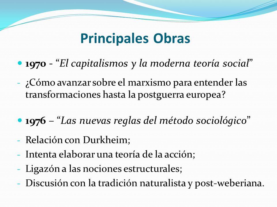Principales Obras 1970 - El capitalismos y la moderna teoría social - ¿Cómo avanzar sobre el marxismo para entender las transformaciones hasta la post