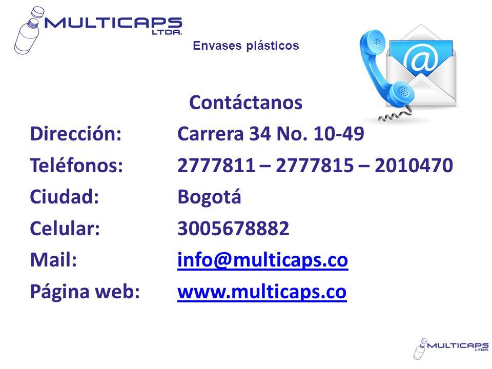 Envases plásticos Contáctanos Dirección:Carrera 34 No. 10-49 Teléfonos:2777811 – 2777815 – 2010470 Ciudad:Bogotá Celular:3005678882 Mail:info@multicap
