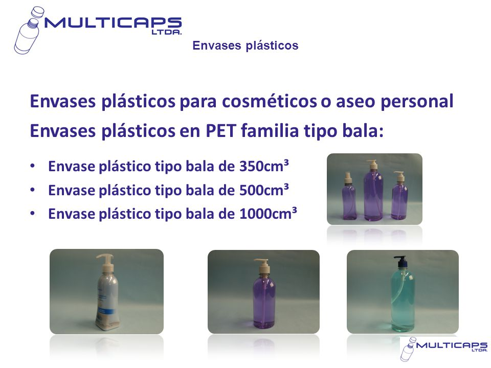 Envases plásticos Envases plásticos para cosméticos o aseo personal Envases plásticos en PET familia tipo campana: Envase plástico en PET campana de 300cm³ Envase plástico en PET campana de 500cm³ Envase plástico en PET campana de 1000cm³