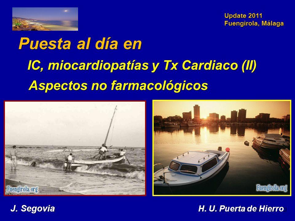 Update 2011 Fuengirola, Málaga Puesta al día en IC, miocardiopatías y Tx Cardiaco (II) IC, miocardiopatías y Tx Cardiaco (II) Aspectos no farmacológicos Aspectos no farmacológicos J.