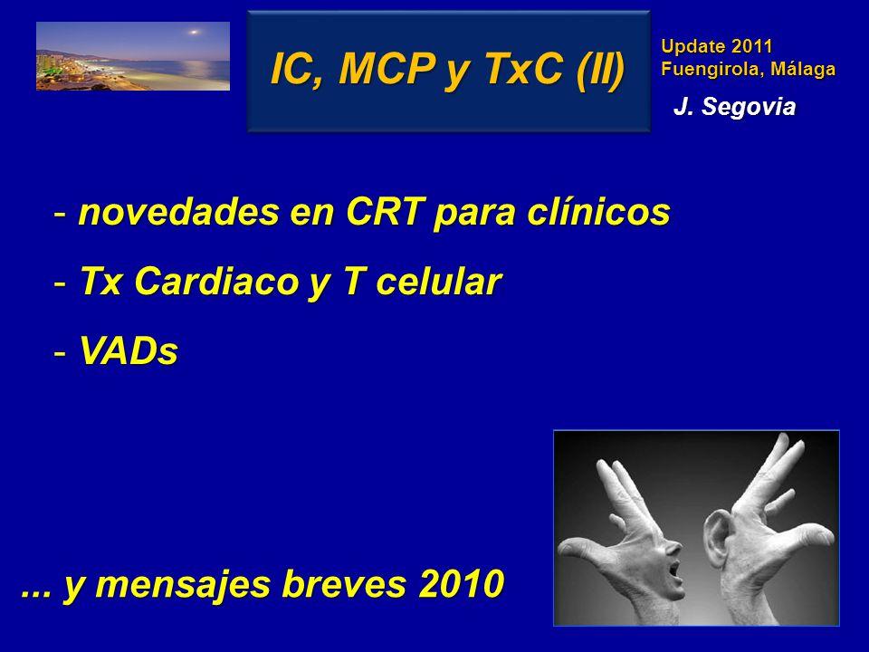 Update 2011 Fuengirola, Málaga - novedades en CRT para clínicos - Tx Cardiaco y T celular - VADs IC, MCP y TxC (II)...