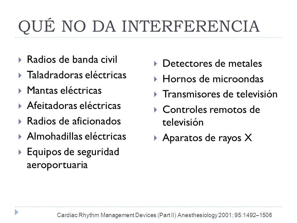 QUÉ NO DA INTERFERENCIA Radios de banda civil Taladradoras eléctricas Mantas eléctricas Afeitadoras eléctricas Radios de aficionados Almohadillas eléc