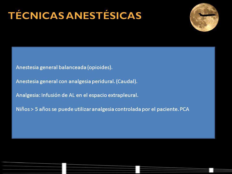 Anestesia general balanceada (opioides).Anestesia general con analgesia peridural.