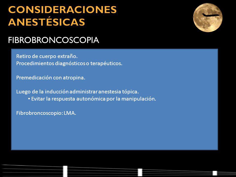 FIBROBRONCOSCOPIA Retiro de cuerpo extraño.Procedimientos diagnósticos o terapéuticos.
