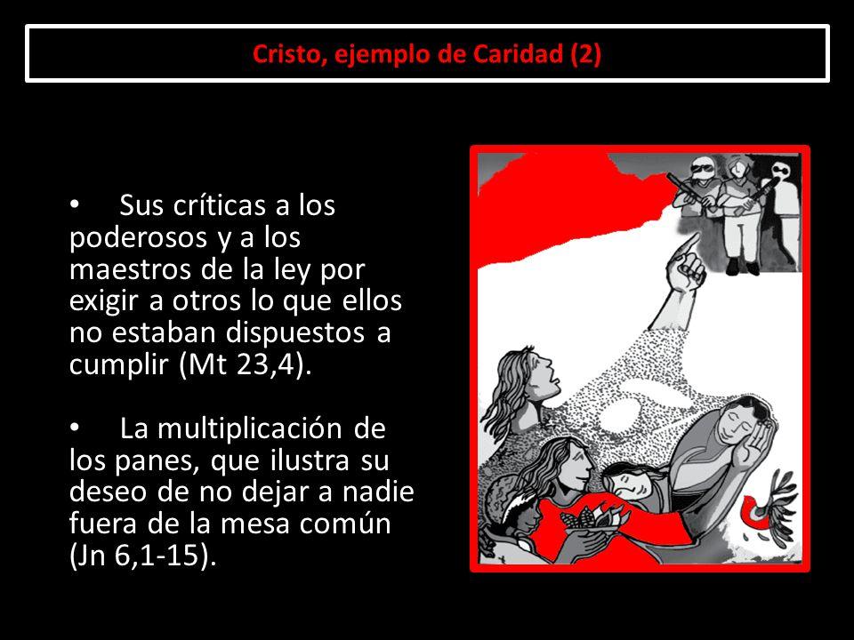 Cristo, ejemplo de Caridad (2) Sus críticas a los poderosos y a los maestros de la ley por exigir a otros lo que ellos no estaban dispuestos a cumplir