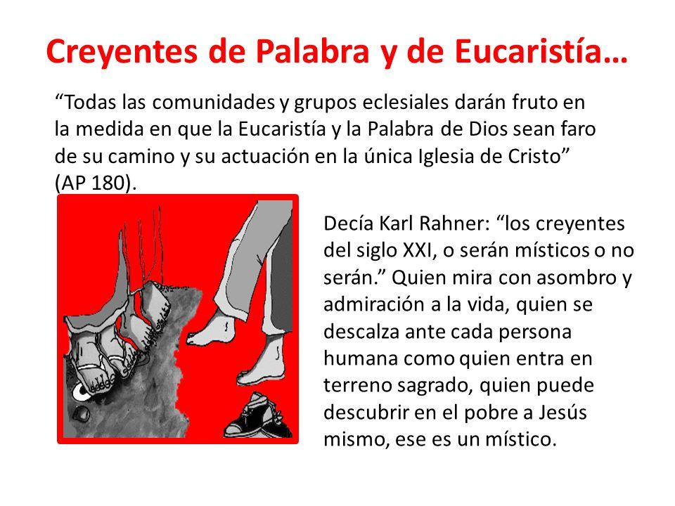 Creyentes de Palabra y de Eucaristía… Decía Karl Rahner: los creyentes del siglo XXI, o serán místicos o no serán. Quien mira con asombro y admiración