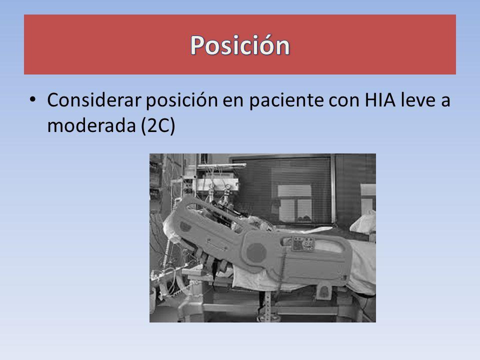 Considerar posición en paciente con HIA leve a moderada (2C)