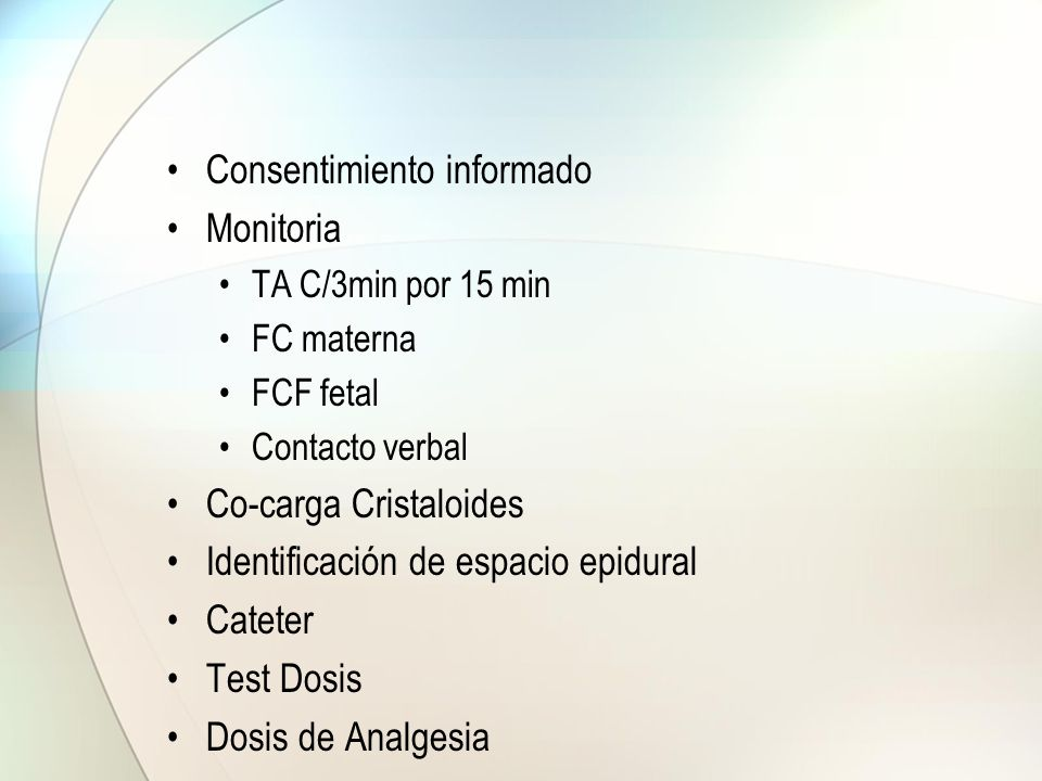 Consentimiento informado Monitoria TA C/3min por 15 min FC materna FCF fetal Contacto verbal Co-carga Cristaloides Identificación de espacio epidural