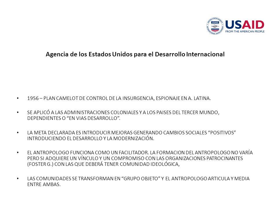 Agencia de los Estados Unidos para el Desarrollo Internacional 1956 – PLAN CAMELOT DE CONTROL DE LA INSURGENCIA, ESPIONAJE EN A.