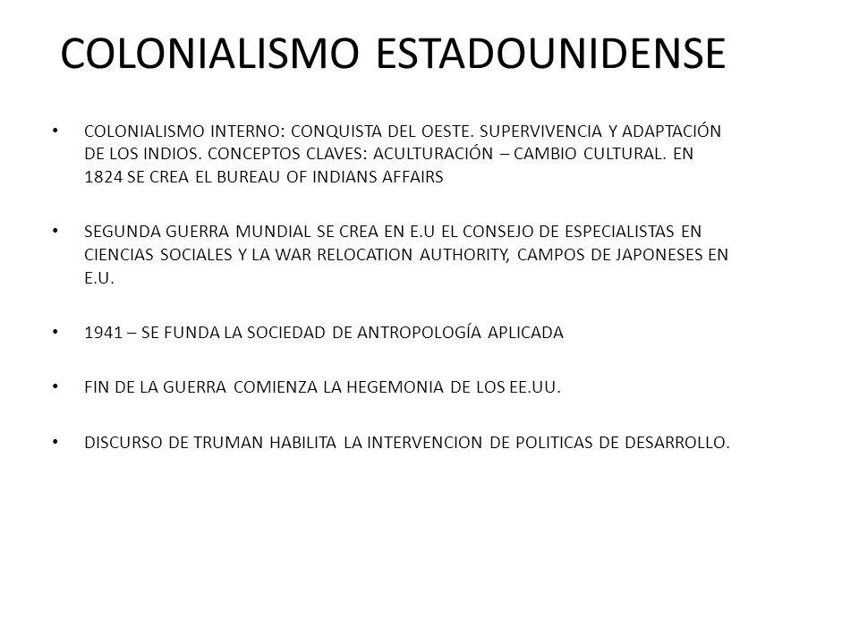 COLONIALISMO ESTADOUNIDENSE COLONIALISMO INTERNO: CONQUISTA DEL OESTE.