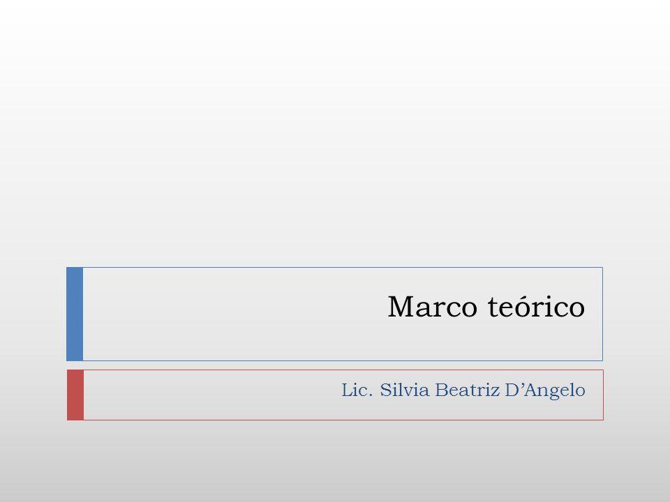 Marco teórico Lic. Silvia Beatriz DAngelo