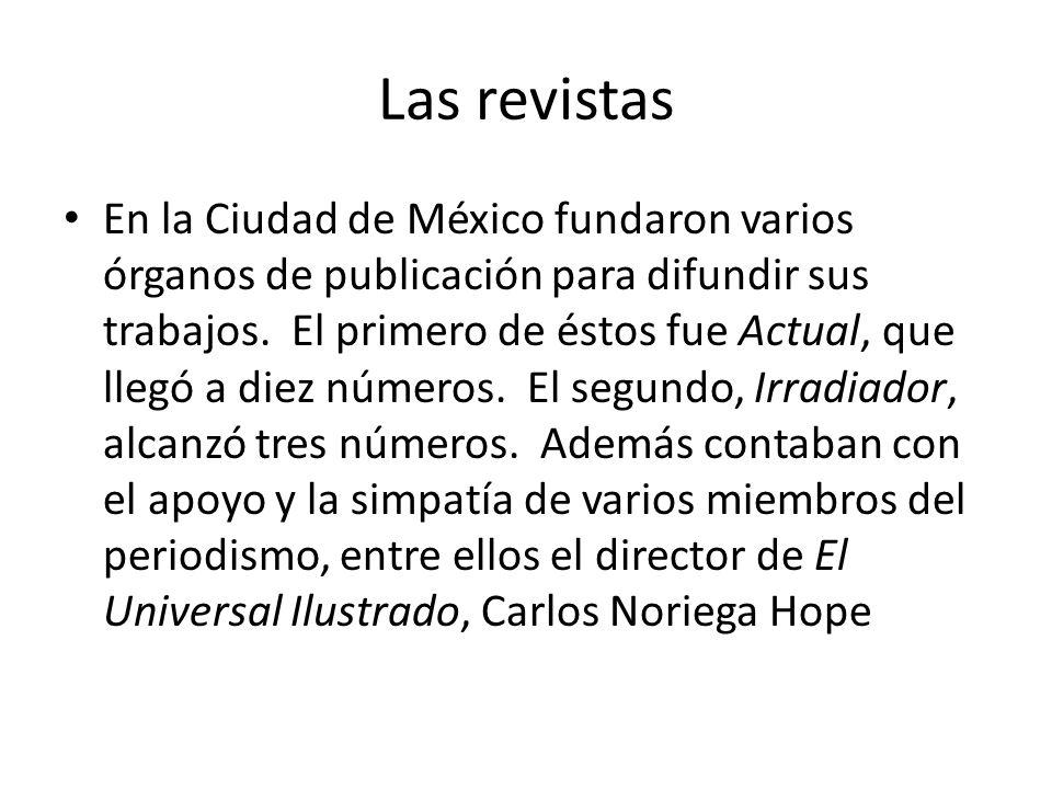 Las revistas En la Ciudad de México fundaron varios órganos de publicación para difundir sus trabajos.
