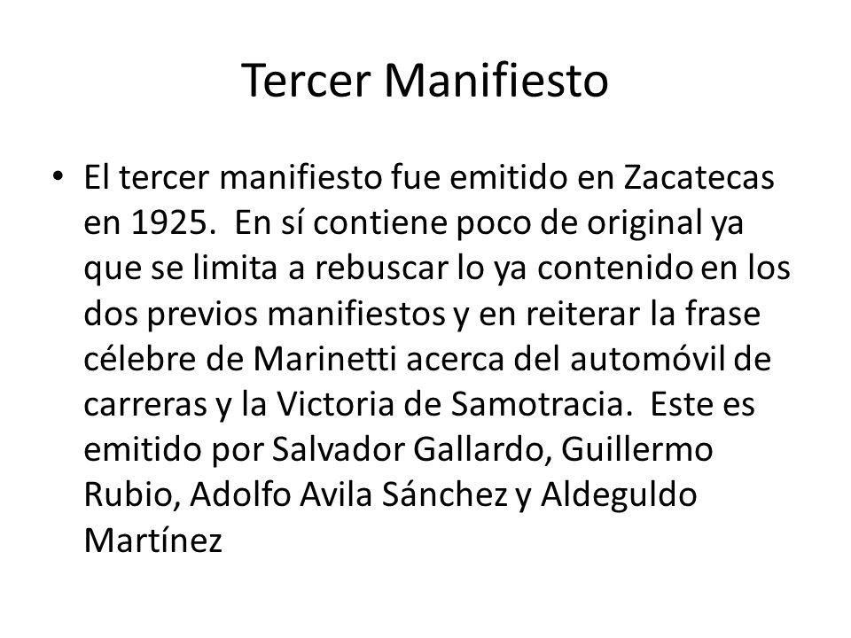 Tercer Manifiesto El tercer manifiesto fue emitido en Zacatecas en 1925.