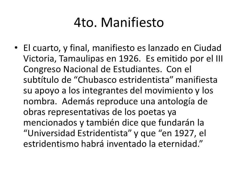4to.Manifiesto El cuarto, y final, manifiesto es lanzado en Ciudad Victoria, Tamaulipas en 1926.